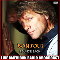 Bon Jovi - Bounce Back (Live)