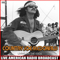 Country Joe McDonald - Living On The Edge (Live)