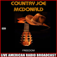Country Joe McDonald - Freedom (Live)