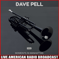 Dave Pell - Moments In Manhattan (Live)