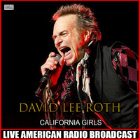 David Lee Roth - California Girls (Live)