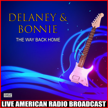 Delaney & Bonnie - The Way Back Home (Live)