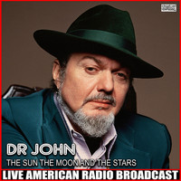 Dr John - The Sun The Moon And The Stars (Live)