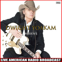 Dwight Yoakam - Absent (Live)