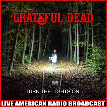 Grateful Dead - Turn The Lights On (Live)