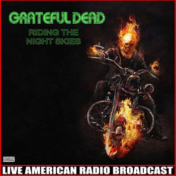 Grateful Dead - Riding The Night Skies (Live)
