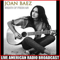 Joan Baez - Breath Of Fresh Air (Live)