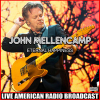 John Mellencamp - Eternal Happiness (Live)