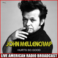 John Mellencamp - Hurts So Good (Live)
