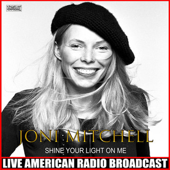 Joni Mitchell - Shine Your Light On Me (Live)