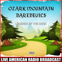 Ozark Mountain Daredevils - Legends Of The Dark (Live)