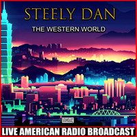 Steely Dan - The Western World (Live)