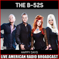 The B-52's - Happy Days (Live)