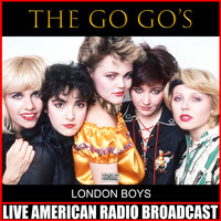 The Go-Go's - London Boys (Live)