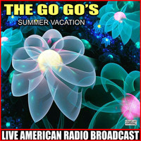 The Go-Go's - Summer Vacation (Live)