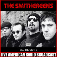 The Smithereens - Bad Thoughts (Live)
