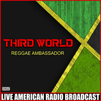 Third World - Reggae Ambassador (Live)