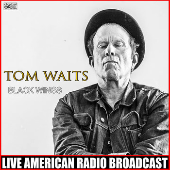 Tom Waits - Black Wings (Live)