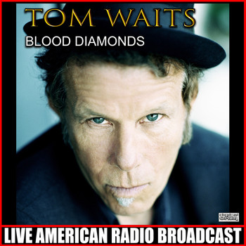 Tom Waits - Blood Diamonds (Live)