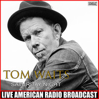 Tom Waits - Saturday Night (Live)