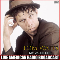 Tom Waits - My Valentine (Live)