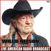 Willie Nelson - Unbroken (Live)