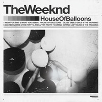 The Weeknd - House Of Balloons (Original [Explicit])