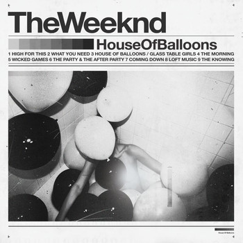 The Weeknd - House Of Balloons (Original / MQA [Explicit])