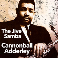Cannonball Adderley - The Jive Samba