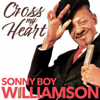Sonny Boy Williamson - Cross My Heart