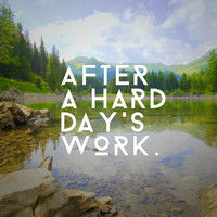 Peace Of Mind - After a hard day's work