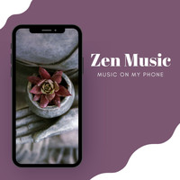 Portable Music Vibes - Music on My Phone: Zen Music