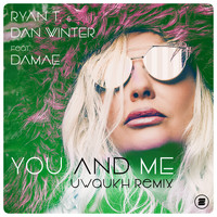 Ryan T. & Dan Winter feat. Damae - You And Me (Uwaukh Remix)