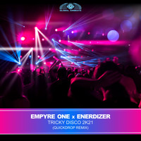 Empyre One x Enerdizer - Tricky Disco 2k21 (Quickdrop Remix)