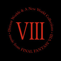 Nobuo Uematsu - Distant Worlds & a New World Collections (Music from Final Fantasy VIII)