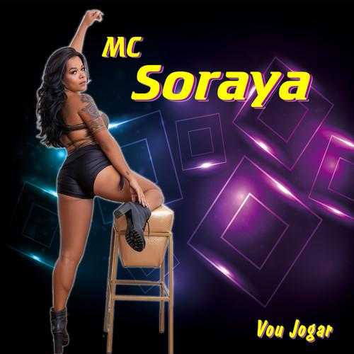 Mc Soraya MP3 Album Mc Soraya - Vou Jogar