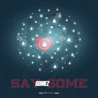 Gomez - Say Some (Explicit)