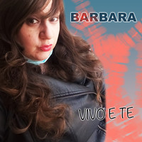 Barbara - Vivo e Te