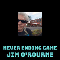 Jim O'Rourke - Never Ending Game