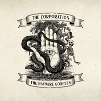 The Corporation - The Haywire Gospels (Explicit)