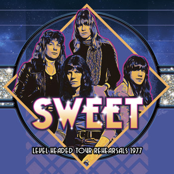 The Sweet - Level Headed Tour Rehearsals 1977 (Remastered)