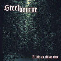 Steelbourne - A Tale as Old as Time