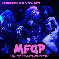 Big Hair Girls - Mother Fucking Girl Power (Explicit)