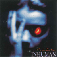 Inhuman - Foreshadow