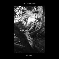 Houzel - My Breath