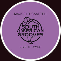 Marcelo Castelli - Give It Away (Dharma Mix)