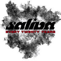 Saliva - Every Twenty Years