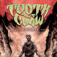 Tooth and Claw - Your Crucifixion