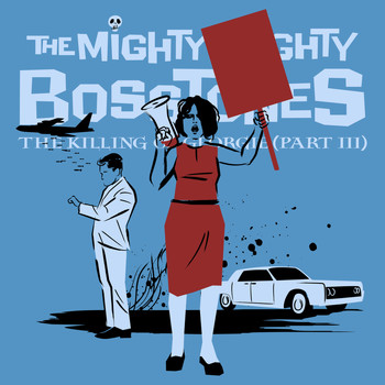 The Mighty Mighty Bosstones - THE KILLING OF GEORGIE (PT. III)