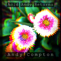 Andy Compton - Acid Andy Returns
